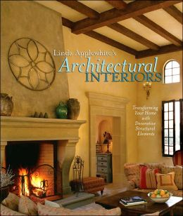 Linda Applewhite's Architectural Interiors: Transforming Your Home with Decorative Structural Elements