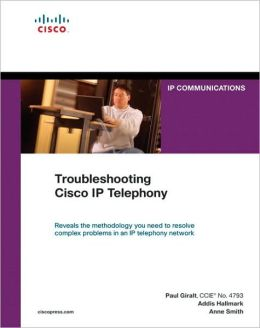 Troubleshooting Cisco IP Telephony