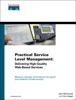 Practical Service Level Management: Delivering High Quality Web-Based Services