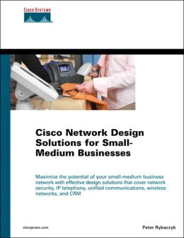 Cisco Network Design Solutions for Small-Medium Business