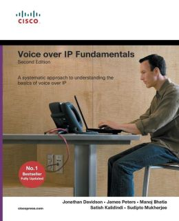 Voice over IP Fundamentals: Second Edition (Cisco Press Fundamentals Series)
