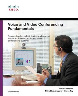 Voice and Video Conferencing Fundamentals (Networking Technology Series)