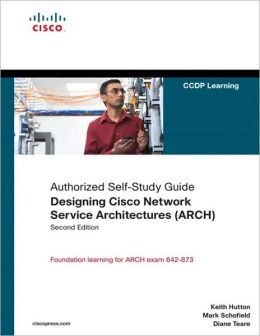 Designing Cisco Network Service Architectures (Self-Study Guide Series)