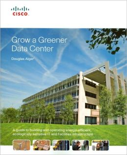 Grow a Greener Data Center (Networking Technology Series)