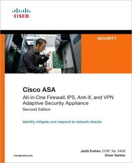 Cisco ASA: All-in-One Firewall, IPS, Anti-X, and VPN Adaptive Security Appliance (Networking Technology: Security Series)