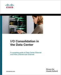 I/O Consolidation in the Data Center (Networking Technology Series)