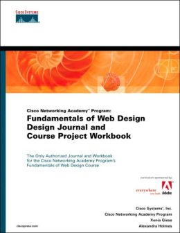 Cisco Networking Academy Program: Fundamentals of Web Design, Design Journal and Course Project Workbook