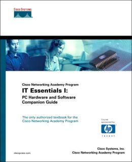 Cisco Networking Academy Program: IT Essentials PC and Hardware Companion Guide