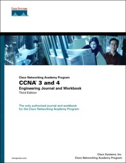 Cisco Networking Academy Program CCNA 3 and 4: Engineering Journal and Workbook