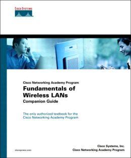 Cisco Networking Academy Program Fundamentals of Wireless LANs Companion Guide