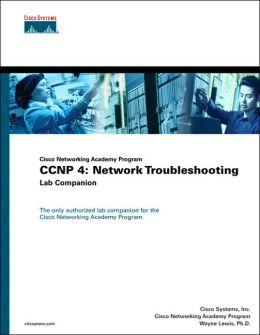 Cisco Networking Academy Program : CCNP 4: Network Troubleshooting: Lab Companion