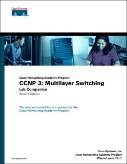Cisco Networking Academy Program CCNP 3: Multilayer Switching Lab Companion