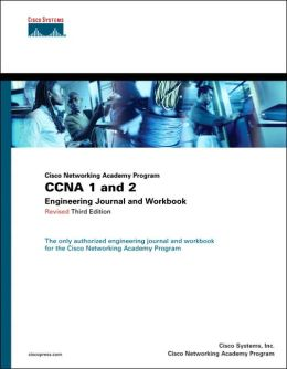 CNAP CCNA 1 and 2 (Cisco Networking Academy Program): Engineering Journal & Workbook