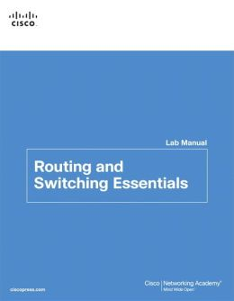 Routing and Switching Essentials Lab Manual