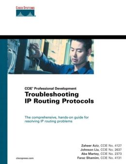 Troubleshooting IP Routing Protocols (CCIE Professional Development Series) (paperback)