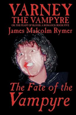 The Fate of the Vampyre(Varney the Vampyre Series)