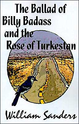 The Ballad of Billy Badass and the Rose of Turkestan