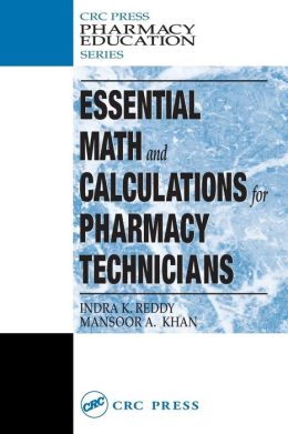 Essential Math and Calculations for Pharmacy Technicians (CRC Press Pharmacy Education)