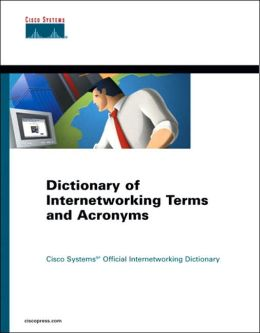 Dictionary of Internetworking Terms and Acronyms
