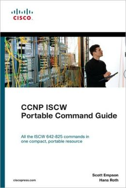 CCNP ISCW Portable Command Guide (Portable Command Guide Series)