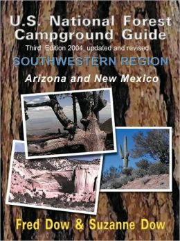 U. S. National Forest Campground Guide Southwestern Region: Arizona and New Mexico