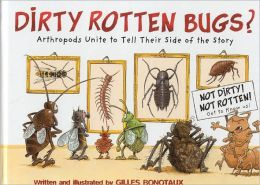Dirty Rotten Bugs?: Arthropods Unite to Tell Their Side of the Story