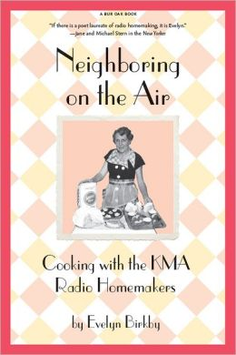 Neighboring on the Air: Cooking KMA Radio Homemakers