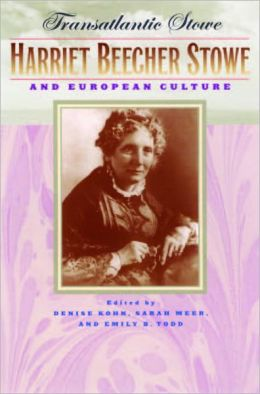 Transatlantic Stowe: Harriet Beecher Stowe and European Culture