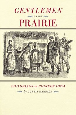 Gentlemen on the Prairie: Victorians in Pioneer Iowa