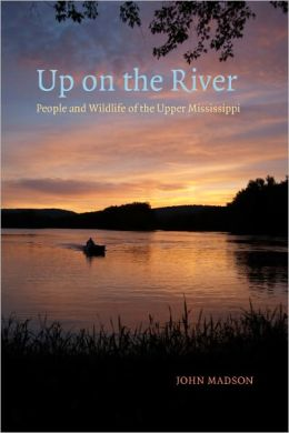 Up on the River: People and Wildlife of the Upper Mississippi
