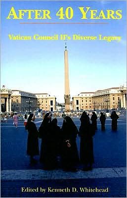 After Forty Years: Vatican Council II's Diverse Legacy