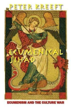 Ecumenical Jihad: Ecumenism and the Culture War