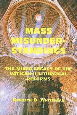 Mass Misunderstandings: The Mixed Legacy of the Vatican II liturgical Reforms
