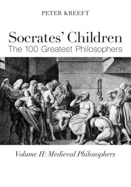 Socrates' Children: Medieval: The 100 Greatest Philosophers