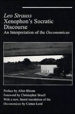Xenophon's Socratic Discourse: An Interpretation of the Oeconomicus