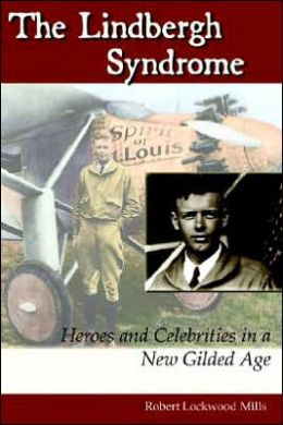 The Lindbergh Syndrome: Heroes and Celebrities in a New Gilded Age