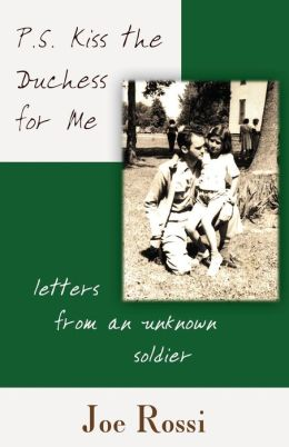 P. S. Kiss the Duchess for Me: Letters from an Unknown Soldier
