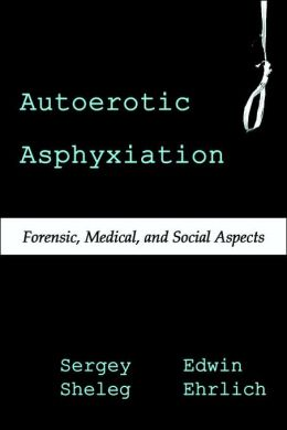 Autoerotic Asphyxiation