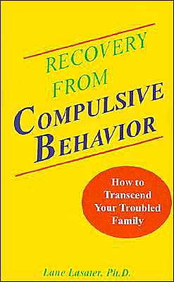 Recovery from Compulsive Behavior: How to Transcend Your Troubled Family