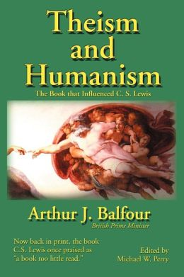 Theism and Humanism: The Book That Influenced C. S. Lewis (2nd Edition)