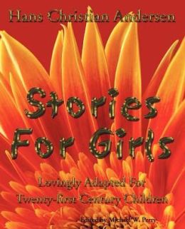 Stories for Girls: Lovingly Adapted for Twenty-First Century Children