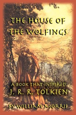 The House of the Wolfings: A Book That Influenced J. R. R. Tolkien