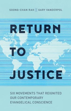 A Return to Justice: Six Movements That Reignited Our Contemporary Evangelical Conscience