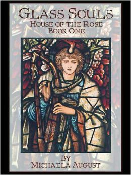 Glass Souls [House of the Rose Book 1]
