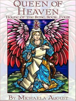 Queen of Heaven [House of the Rose Book Four]