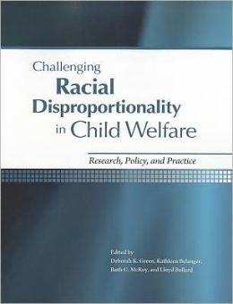 Challenging Racial Disproportionality in Child Welfare: Research, Policy, and Practice