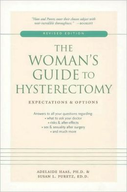 Woman's Guide to Hysterectomy: Expectations and Options