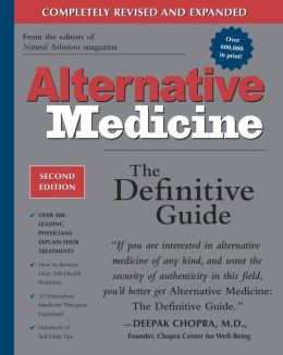 Alternative Medicine: The Definitive Guide