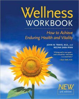 Wellness Workbook: How to Achieve Enduring Health and Vitality