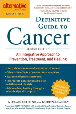 Alternative Medicine Magazine's Definitive Guide to Cancer: A Comprehensive & Integrative Approach to Successfully Treat & Heal Cancer